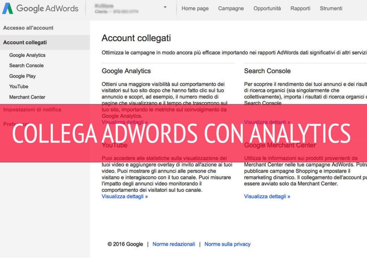 Collegare Google Analytics a Google AdWords, Come Collegare Google Analytics a Google AdWords